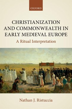 Christianization and Commonwealth in Early Medieval Europe (eBook, ePUB) - Ristuccia, Nathan J.