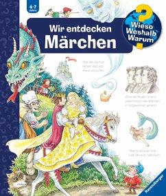 Wir entdecken Märchen / Wieso? Weshalb? Warum? Bd.68 - Gernhäuser, Susanne