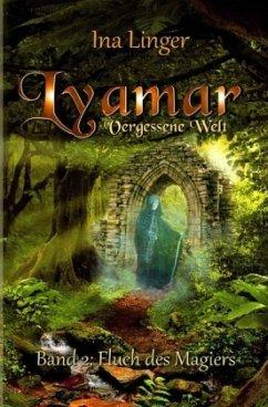Lyamar - Vergessene Welt - Band 2 - Linger, Ina