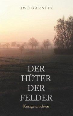 Der Hüter der Felder (eBook, ePUB)