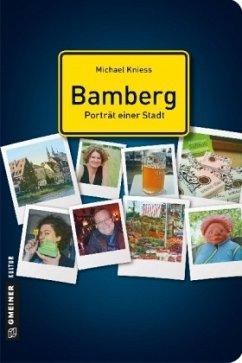 Bamberg - Porträt einer Stadt (Mängelexemplar) - Kniess, Michael