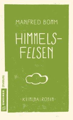 Himmelsfelsen / August Häberle Bd.1 (Mängelexemplar) - Bomm, Manfred