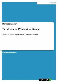 Der deutsche TV-Markt im Wandel (eBook, ePUB)