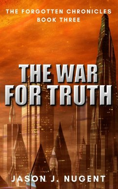 The War for Truth: The Forgotten Chronicles Book 3 (eBook, ePUB)