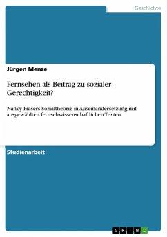 Fernsehen als Beitrag zu sozialer Gerechtigkeit? (eBook, ePUB) - Menze, Jürgen
