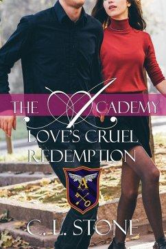 The Academy - Loves Cruel Redemption (The Ghost Bird Series, #12)