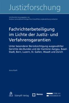 Fachrichterbeteiligung im Lichte der Justiz- und Verfahrensgarantien - Rüefli, Anna