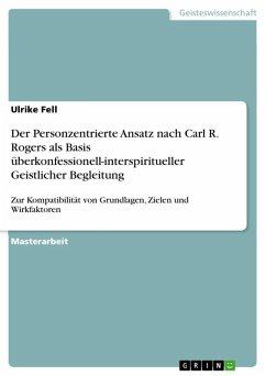 Der Personzentrierte Ansatz nach Carl R. Rogers als Basis überkonfessionell-interspiritueller Geistlicher Begleitung (eBook, ePUB)