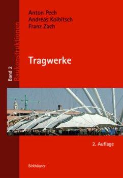 Tragwerke - Kolbitsch, Andreas; Zach, Franz
