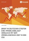 Droht in deutschen Städten eine Immobilienblase? Vergleich mit dem Immobiliencrash 2007 in den USA
