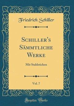 Schiller's Sämmtliche Werke, Vol. 7