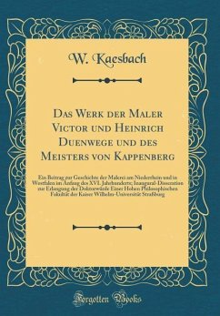 Das Werk der Maler Victor und Heinrich Duenwege und des Meisters von Kappenberg