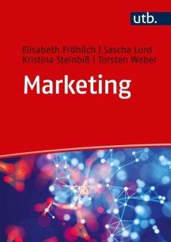 Marketing - Fröhlich, Elisabeth; Lord, Sascha; Steinbiß, Kristina; Weber, Torsten