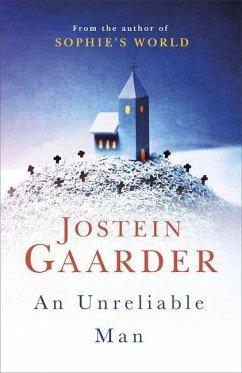 An Unreliable Man - Gaarder, Jostein