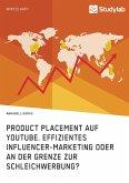 Product Placement auf YouTube. Effizientes Influencer-Marketing oder an der Grenze zur Schleichwerbung?