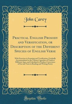 Practical English Prosody and Versification, or Description of the Different Species of English Verse