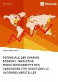 Potenziale der Sharing Economy. Innovative Mobilitätskonzepte des Carsharing für traditionelle Automobilhersteller