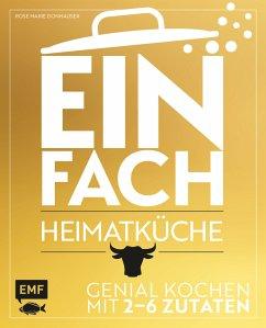 Einfach - Heimatküche (eBook, ePUB) - Donhauser, Rose Marie