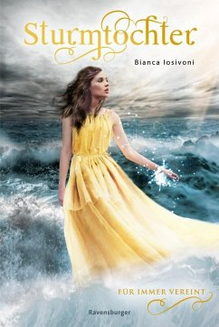 Für immer vereint / Sturmtochter Bd.3 - Iosivoni, Bianca
