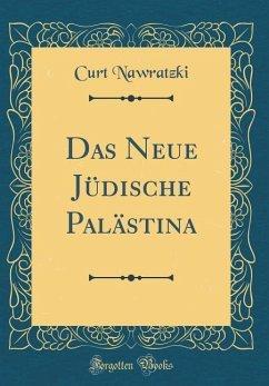 Das Neue Jüdische Palästina (Classic Reprint)