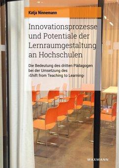 Innovationsprozesse und Potentiale der Lernraum...