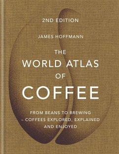 The World Atlas of Coffee - Hoffmann, James