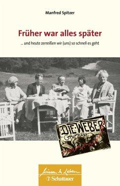 Früher war alles später (eBook, ePUB) - Spitzer, Manfred