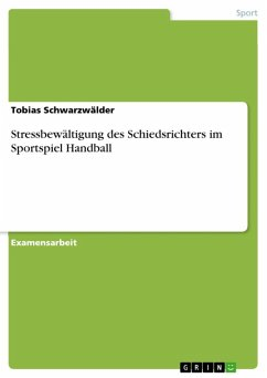 Stressbewältigung des Schiedsrichters im Sportspiel Handball (eBook, ePUB)