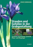 Stauden und Gehölze in der Grabgestaltung (eBook, PDF)
