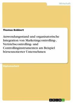 Anwendungsstand und organisatorische Integration von Marketingcontrolling-, Vertriebscontrolling- und Controllinginstrumenten am Beispiel börsennotierter Unternehmen (eBook, ePUB)
