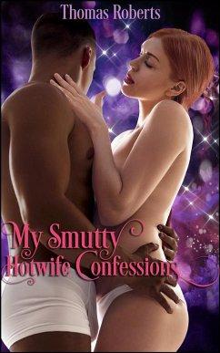 My Smutty Hotwife Confessions (eBook, ePUB)
