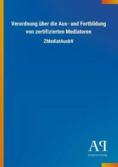 Verordnung über die Aus- und Fortbildung von zertifizierten Mediatoren