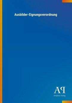 Ausbilder-Eignungsverordnung - Antiphon Verlag