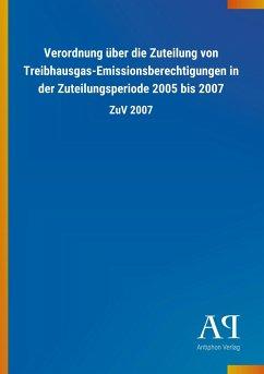 Verordnung über die Zuteilung von Treibhausgas-Emissionsberechtigungen in der Zuteilungsperiode 2005 bis 2007