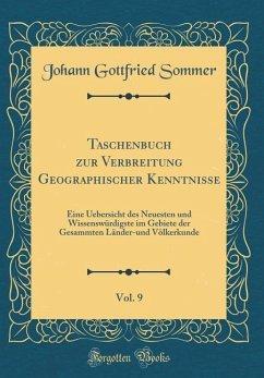 Taschenbuch zur Verbreitung Geographischer Kenntnisse, Vol. 9