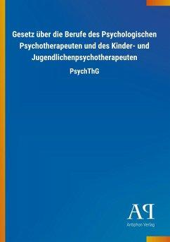 Gesetz über die Berufe des Psychologischen Psychotherapeuten und des Kinder- und Jugendlichenpsychotherapeuten
