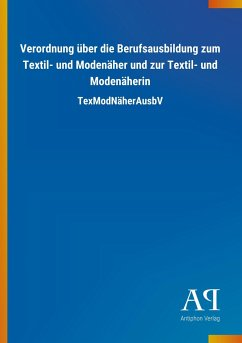 Verordnung über die Berufsausbildung zum Textil- und Modenäher und zur Textil- und Modenäherin