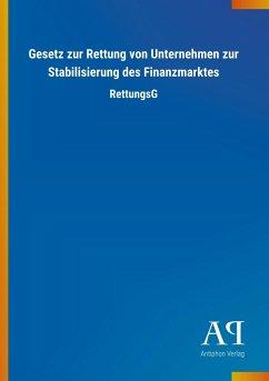 Gesetz zur Rettung von Unternehmen zur Stabilisierung des Finanzmarktes