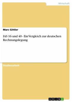 IAS 16 und 40 - Ein Vergleich zur deutschen Rechnungslegung (eBook, ePUB)