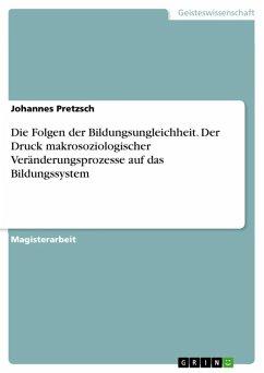 Die Folgen der Bildungsungleichheit (eBook, ePUB) - Pretzsch, Johannes