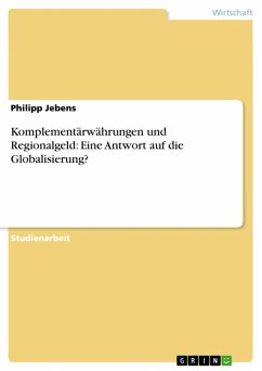 Komplementärwährungen und Regionalgeld: Eine Antwort auf die Globalisierung? (eBook, ePUB)