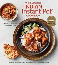 The Essential Indian Instant Pot Cookbook - Mundhe, Archana