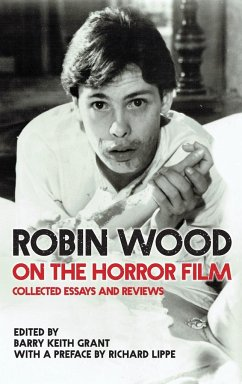 Robin Wood on the Horror Film: Collected Essays...
