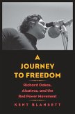 A Journey to Freedom: Richard Oakes, Alcatraz, and the Red Power Movement