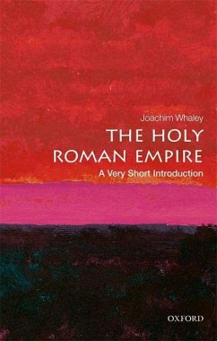 The Holy Roman Empire: A Very Short Introduction - Whaley, Joachim