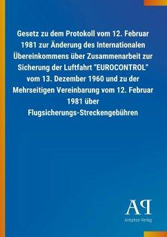 Gesetz zu dem Protokoll vom 12. Februar 1981 zur Änderung des Internationalen Übereinkommens über Zusammenarbeit zur Sicherung der Luftfahrt