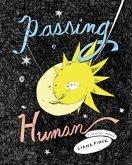Passing for Human : A Graphic Memoir