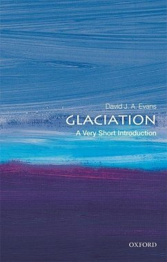Glaciation: A Very Short Introduction - Evans, David J. A.