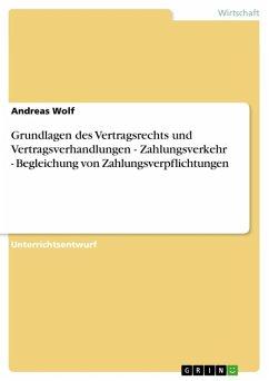 Grundlagen des Vertragsrechts und Vertragsverhandlungen - Zahlungsverkehr - Begleichung von Zahlungsverpflichtungen (eBook, ePUB)
