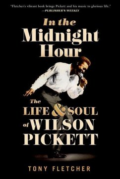 In the Midnight Hour: The Life & Soul of Wilson...